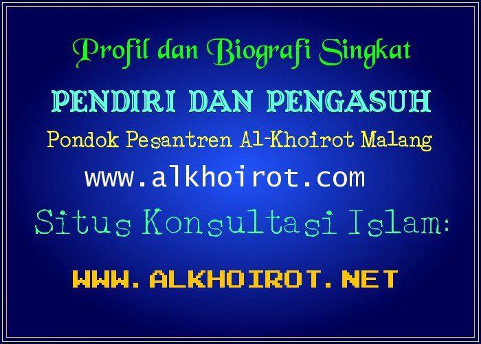 Profil Pengasuh Pesantren Al-Khoirot