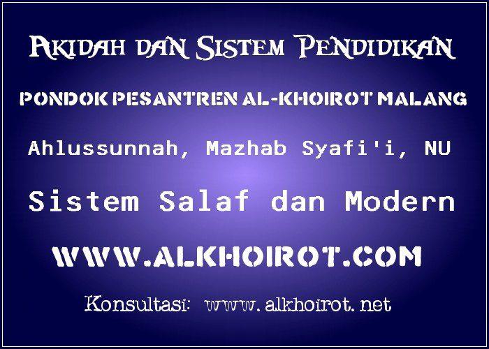 Sistem Pendidikan Pesantren Al-Khoirot