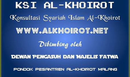KSIA Konsultasi Syariah Islam Al-Khoirot