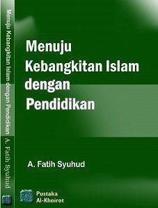 Buku Kebangkitan Islam dengan Pendidikan